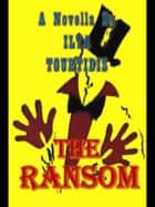 The Ransom ebook by Ilya Tourtidis
