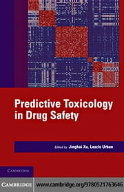 Predictive Toxicology in Drug Safety ebook by Xu, Jinghai J.
