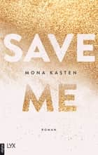 Save Me ebook by Mona Kasten