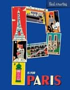 P is for Paris ebook by Paul Thurlby
