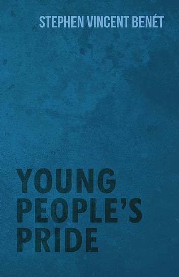 Young People's Pride ebook by Stephen Vincent Benét