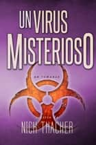Un Virus Misterioso ebook by Nick Thacker