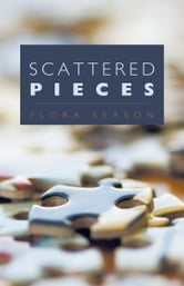 Scattered Pieces ebook by Flora Season