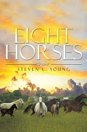 Eight Horses ebook by Steven L. Young
