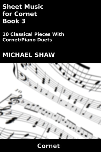 Sheet Music for Cornet: Book 3 ebook by Michael Shaw