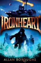 Ironheart ebook by Allan Boroughs