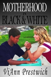 Motherhood in Black and White ebook by ViAnn Prestwich