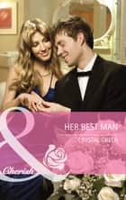 Her Best Man (Mills & Boon Cherish) (Montana, Book 19) ebook by Crystal Green