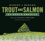 Trout and Salmon of North America ebook by Robert Behnke,Joe Tomelleri,Thomas McGuane