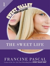The Sweet Life #1 - An E-Serial ebook by Francine Pascal
