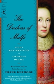 The Duchess of Malfi - Seven Masterpieces of Jacobean Drama ebook by Frank Kermode
