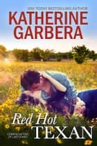 Red Hot Texan ebook by Katherine Garbera