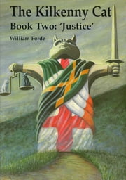 "The Kilkenny Cat Book 2: ""Justice"" ebook by William Forde"