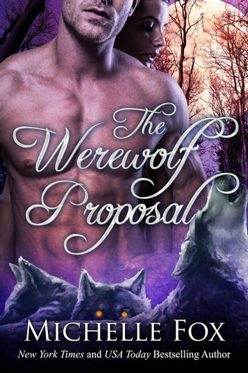 The Werewolf Proposal (Werewolf Romance) ebook by Michelle Fox