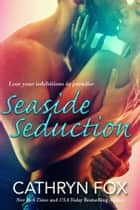 Seaside Seduction ebook by Cathryn Fox