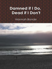 Damned if I Do, Dead if I Don't ebook by Hannah Bonde