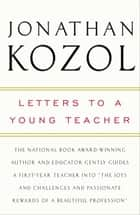 Letters to a Young Teacher ebook by Jonathan Kozol