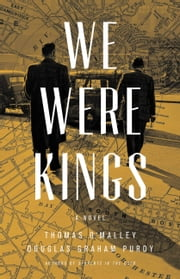 We Were Kings ebook by Thomas O'Malley,Douglas Graham Purdy