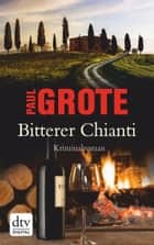 Bitterer Chianti - Kriminalroman ebook by Paul Grote