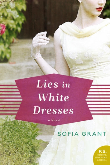 Lies in White Dresses - A Novel ebook by Sofia Grant