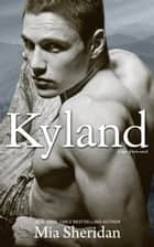 Kyland ebook by Mia Sheridan