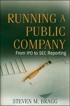 Running a Public Company ebook by Steven M. Bragg
