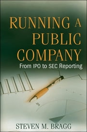 Running a Public Company - From IPO to SEC Reporting ebook by Steven M. Bragg
