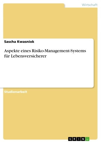 Aspekte eines Risiko-Management-Systems für Lebensversicherer ebook by Sascha Kwasniok