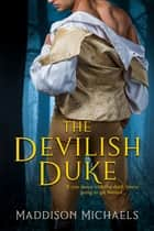 The Devilish Duke eBook by Maddison Michaels
