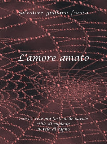 L'Amore amato ebook by Salvatore G. Franco