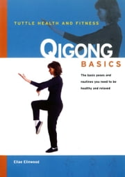 Qigong Basics ebook by Ellae Elinwood