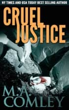 Cruel Justice - Book #1 ebook by M A Comley