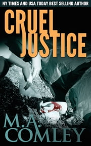 Cruel Justice (Justice #1) ebook by M A Comley