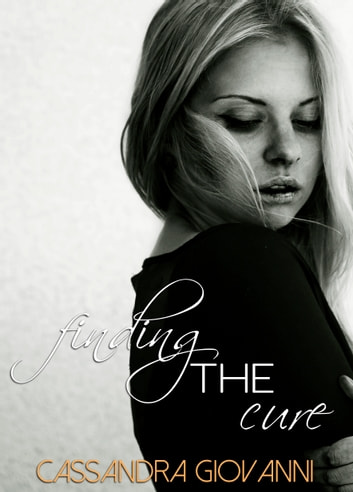 Finding the Cure ebook by Cassandra Giovanni