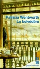 Le belvédère ebook by Patricia WENTWORTH, Corine DERBLUM-GANEM