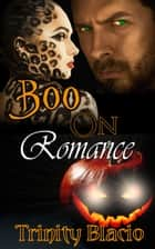 Boo On Romance ebook by Trinity Blacio