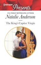 The King's Captive Virgin ebook by Natalie Anderson