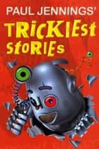 Trickiest Stories ekitaplar by Paul Jennings