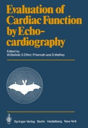 Evaluation of Cardiac Function by Echocardiography ebook by W. Bleifeld, S. Effert, Peter Hanrath,...