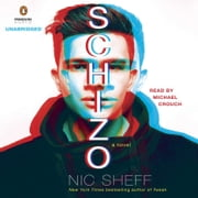 Schizo - A novel audiobook by Nic Sheff