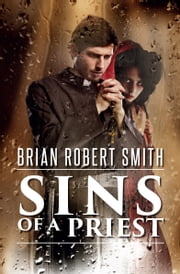 Sins of a Priest ebook by Brian Robert Smith