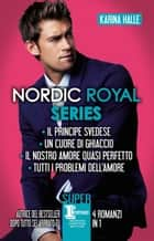 Nordic Royal Series eBook by Karina Halle