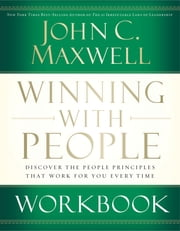 Winning with People Workbook ebook by John C. Maxwell