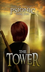 The Tower - Psionic Pentalogy, #2 ebook by Adrian Howell