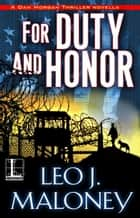 For Duty and Honor ebook de Leo J. Maloney