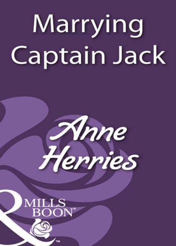 Marrying Captain Jack (Mills & Boon Historical) ebook by Anne Herries