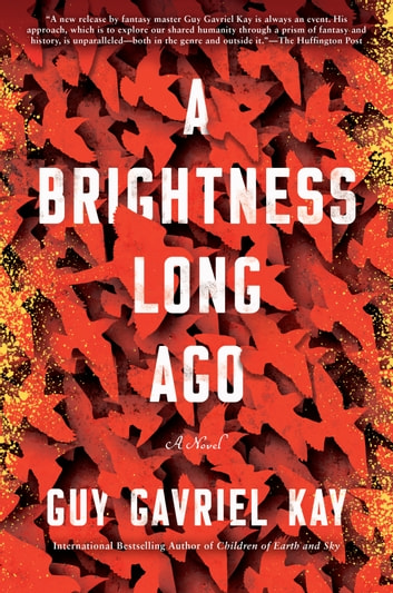 A Brightness Long Ago ebook by Guy Gavriel Kay