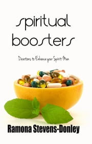 Spiritual Boosters - Devotions to Enhance Your Spirit Man ebook by Ramona Stevens-Donley