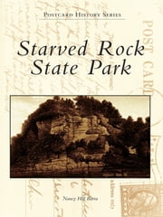 Starved Rock State Park ebook by Nancy Hill Barta