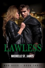 Lawless - Mob Boss Book Three ebook by Michelle St. James